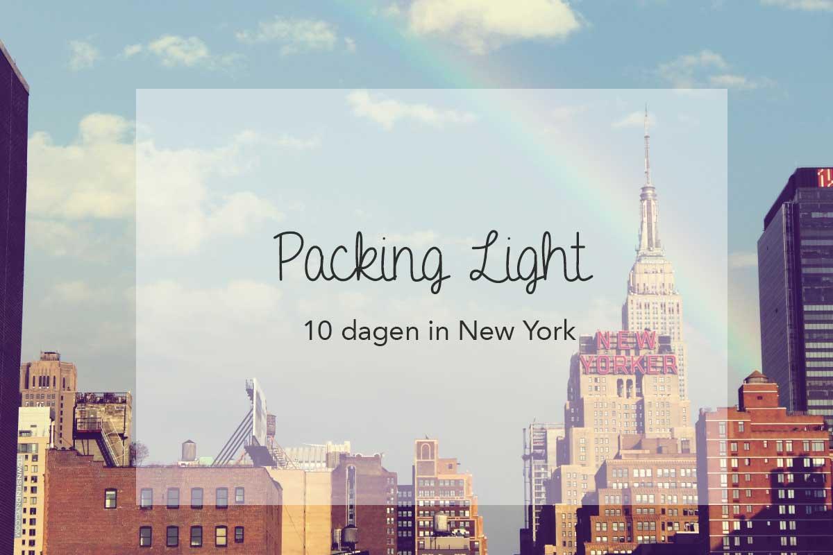 packing light, travel light, wat inpakken voor, New York, 10 dagen, 10 days
